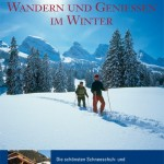 Wandern und Genießen im Winter
