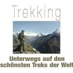 Trekking – unterwegs auf den schönsten Treks der Welt